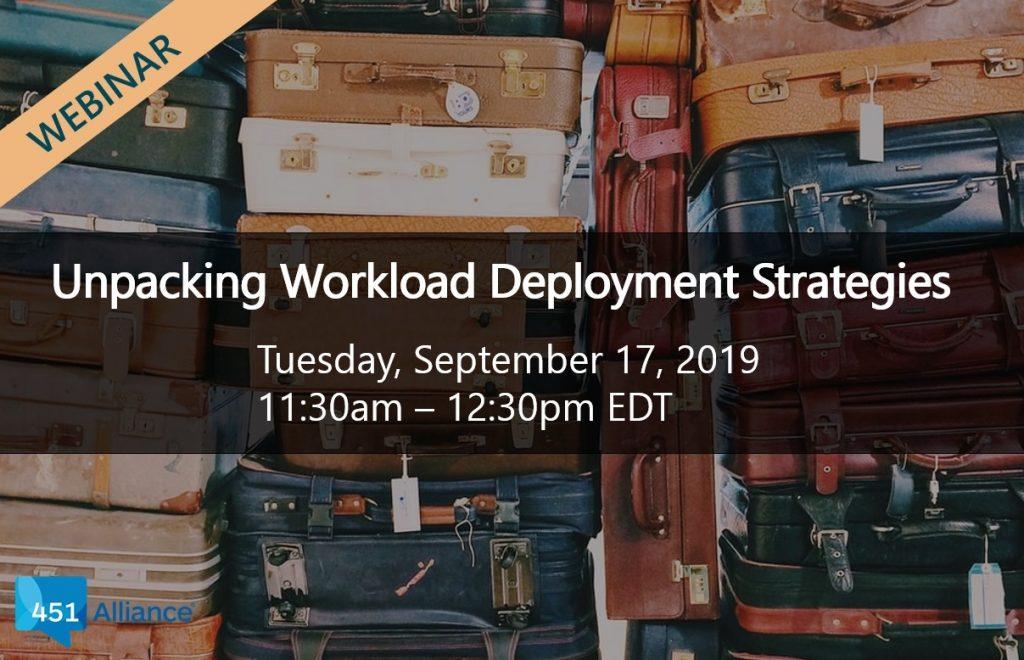 Unpacking Workload Deployment Strategies